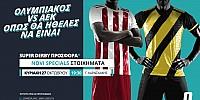 Ολυμπιακός – ΑΕΚ με σούπερ προσφορά* & Novi Specials!